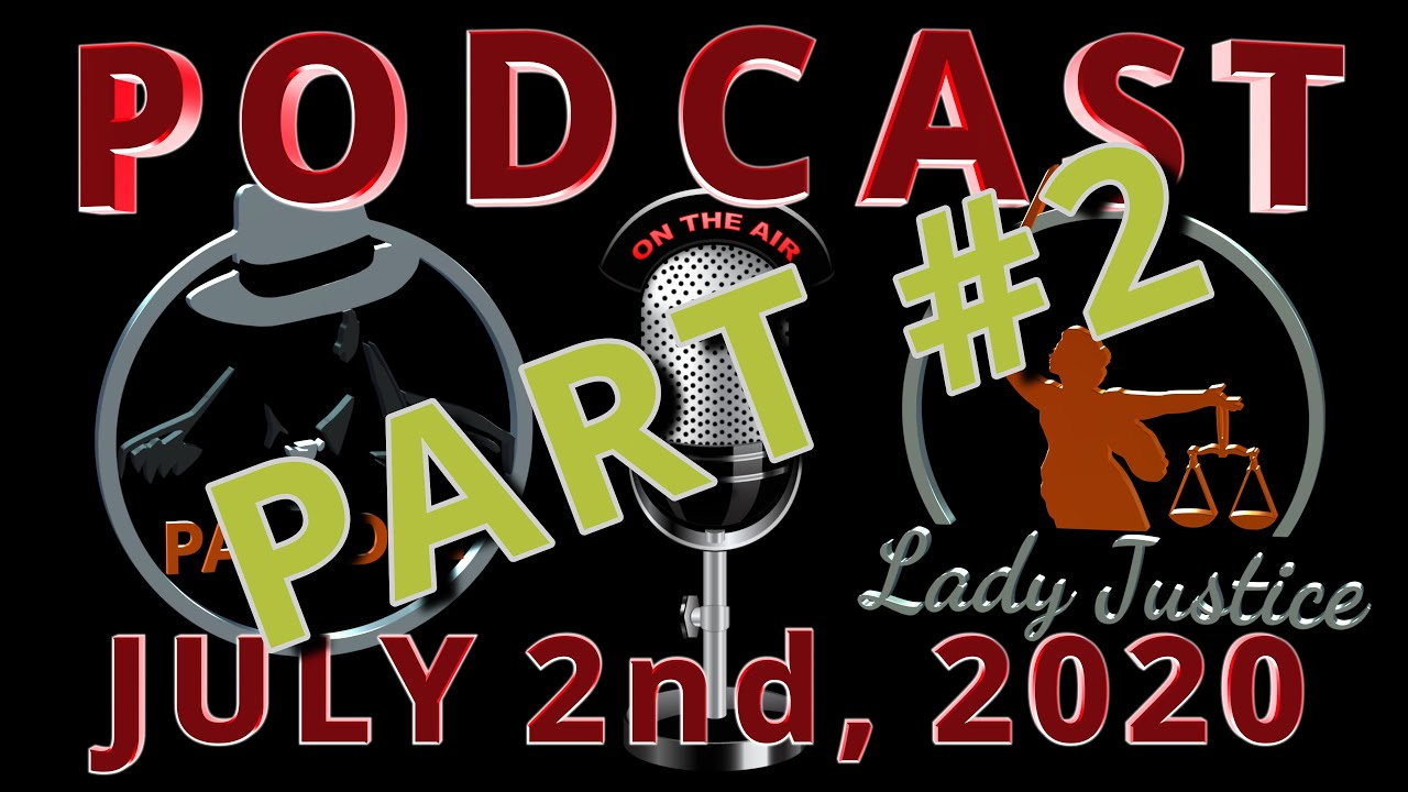 PART 2 - Podcast #8 - Paladin and Lady Justice