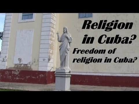 Life in Cuba of the Cubans - Is there a Freedom of Religion?