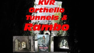 KVR Orthello Tunnels and Rambo First Blood
