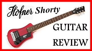 Hofner Shorty Guitar Review & Demo
