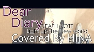 Dear Diary - デスノート Light up the NEW world 安室奈美恵 Covered by HINA