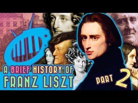 A Brief History of Franz Liszt, Part 2