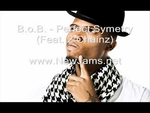 B.o.B. - Perfect Symetry (Feat. 2 Chainz) New Song 2011