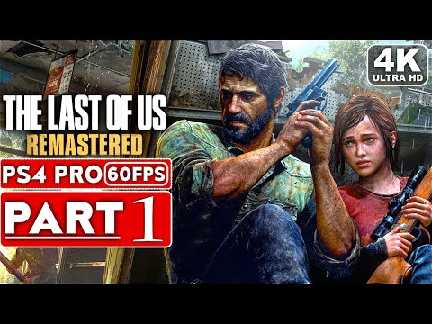 THE LAST OF US REMASTERED Gameplay Walkthrough Part 1 [4K 60FPS PS4 PRO] - No Commentary