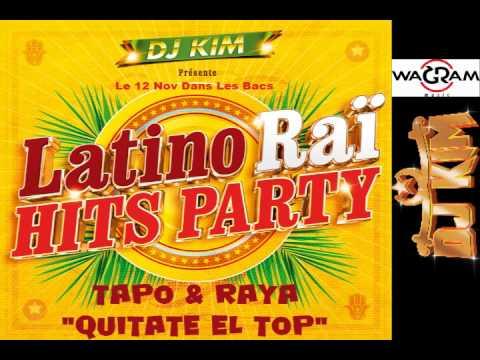 LATINO RAI HITS PARTY  TAPO & RAYA   QUITATE EL TOP