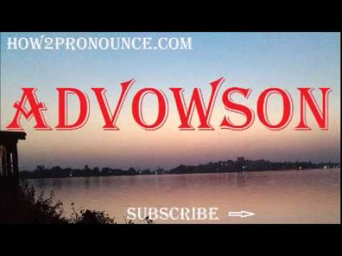 How To Pronounce ADVOWSON
