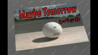 REBECCA - Maybe Tomorrow