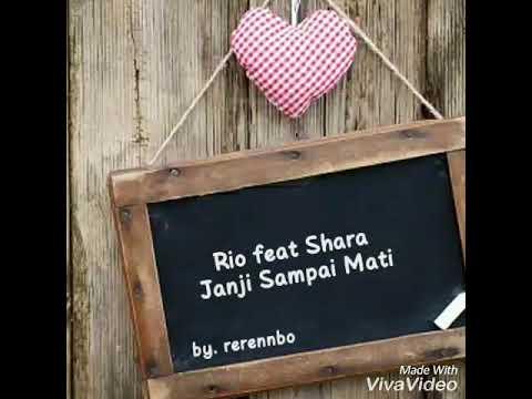 Rio Feat Shara - Janji Sampai Mati