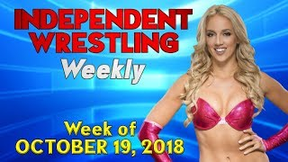Meet the Newest NXT Signees! | Independent Wrestling Weekly (Week of Oct. 19, 2018)
