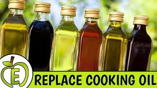 Top 10 Cooking Oil Replacements | Oil Free Cooking