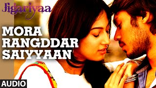 Exclusive: Mora Rangddar Saiyyaan Full Audio Song | Jigariyaa | T-SERIES