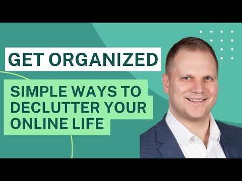 Getting Organized: Simple Ways to Declutter Your Online Life