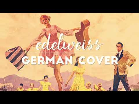The Sound of Music // Edelweiss (German Cover)