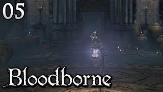 Zagrajmy w Bloodborne [#05] - CZAS NA QUESTY I FABUŁĘ!