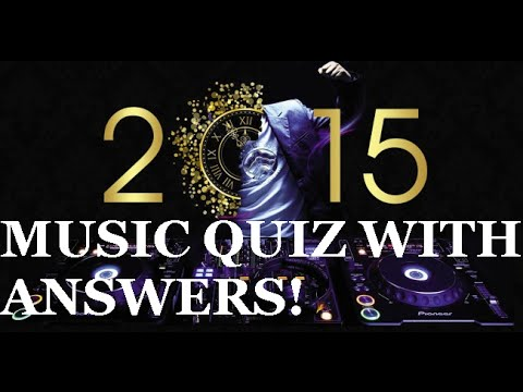 Music Quiz 2015 with Answers