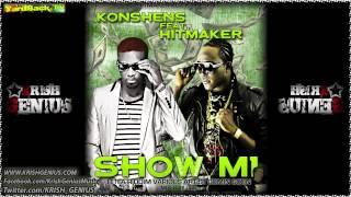 Konshens Ft. Hitmaker - Show Mi [Hitla Riddim] May 2012