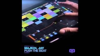 Majkol Jay - Push the beat (Main Vocal Mix)