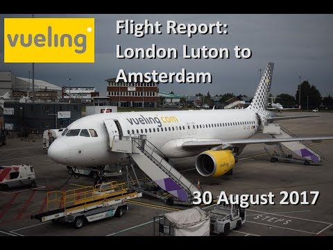 Vueling Airbus A320 | London Luton (LTN) - Amsterdam (AMS) | Flight Report