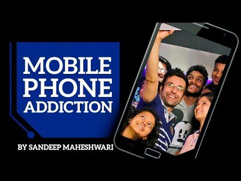 Mobile Phone Addiction - By Sandeep Maheshwari I Hindi