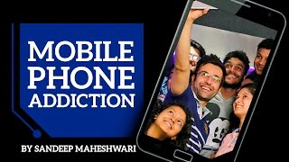 "Mobile Phone Addiction - By Sandeep Maheshwari I Hindi(Most mobile phones sold today are ""Smartphones"". They are treated as ""smart"" because they include the features of a computer. They are so affordable and ..., 2016-11-16T06:46:25.000Z)"