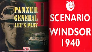 "Let's Play Panzer General II Scenario - ""Windsor 1940"""