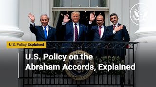 U.S. Policy On The Abraham Accords, Explained