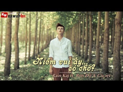 Niềm Vui Ấy Có Chờ - Rain Kaj ft. Bon Đỗ & Gic.ny [ Video Lyrics ]