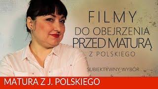 165. Filmy warte obejrzenia przed matura z polskiego, subiektywny wybór.