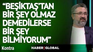 Nereden Nereye! Serdar Ali Çelikler'den Olay Beşiktaş Yorumu!