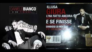 Daniele Bianco 2014- Simbiosi Di Noi Due Dal Cd: E SE FINISSE