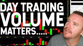 DAY TRADING VOLUME MATTERS!!!!!