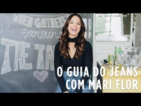 O Guia do Denim - Como Usar Jeans com Mari Flor  | iLovee