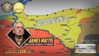 22 ноября 2018. Военная обстановка в Сирии. США собираются создать посты на границе Сирии и Турции.