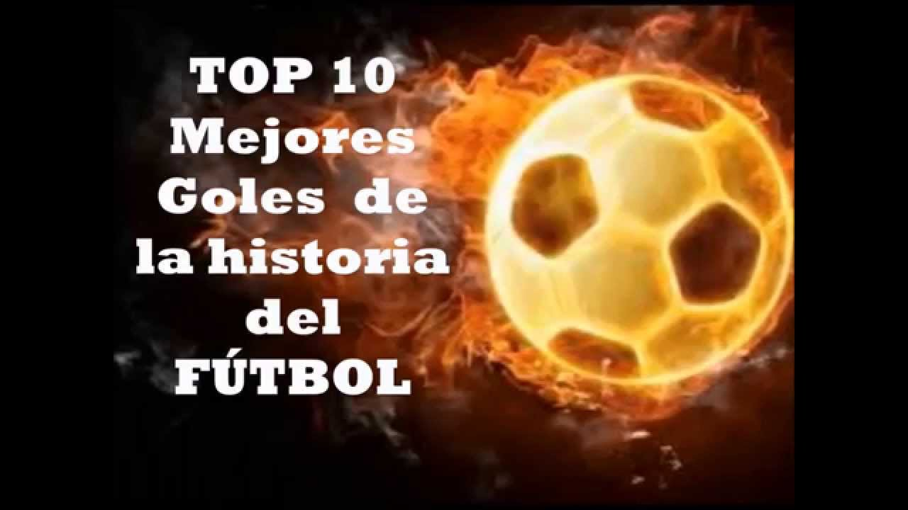 10 mejores goles de futbol: