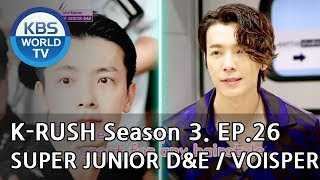 Today's GUEST : SUPER JUNIOR D&E, VOISPER! [KBS World Idol Show K-RUSH3 2018.09.07]