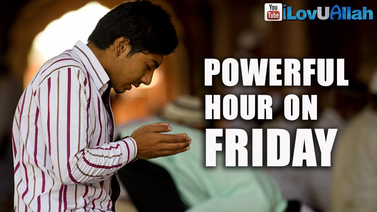 The Powerful Hour On Friday | About Islam