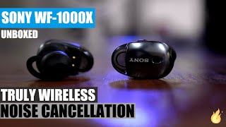 SONY WF-1000X Wireless In Ear Noise Cancelling Headphones Unboxing First Look