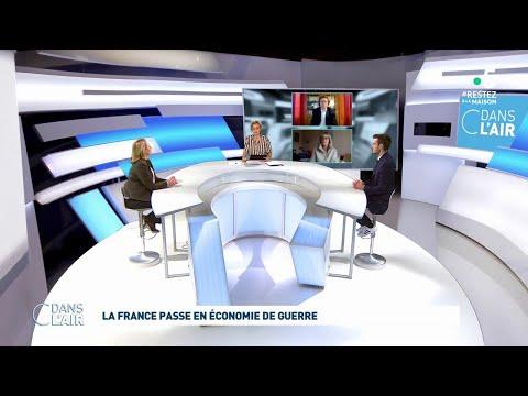 La France passe en économie de guerre #cdanslair 31.03.2020