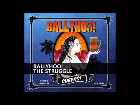 Ballyhoo! - The Struggle