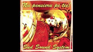 Sud Sound System - Nu Pensieru Pe Tie - official