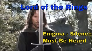 Enigma Silence Must Be Heard | Lord of the Rings