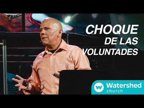 Choque de las Voluntades | Pastor Roberto Sanchez