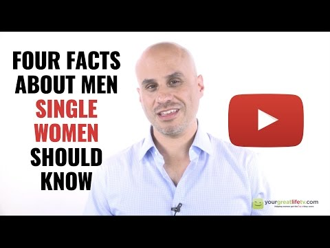 4 Facts About Men Single Women Should Know