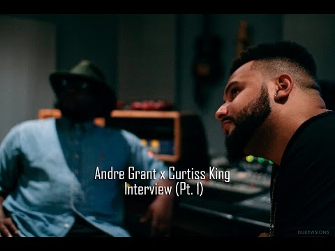 Curtiss King x Andre Grant Interview (Part 1)