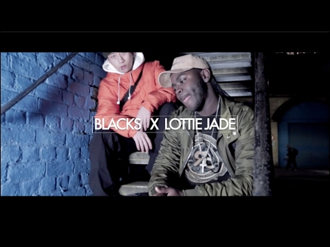 Blacks x Lottie Jade - Loves Me [Music Video]