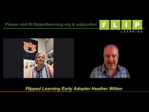 Interview with Flipped Learning Early Adopter Heather Witten