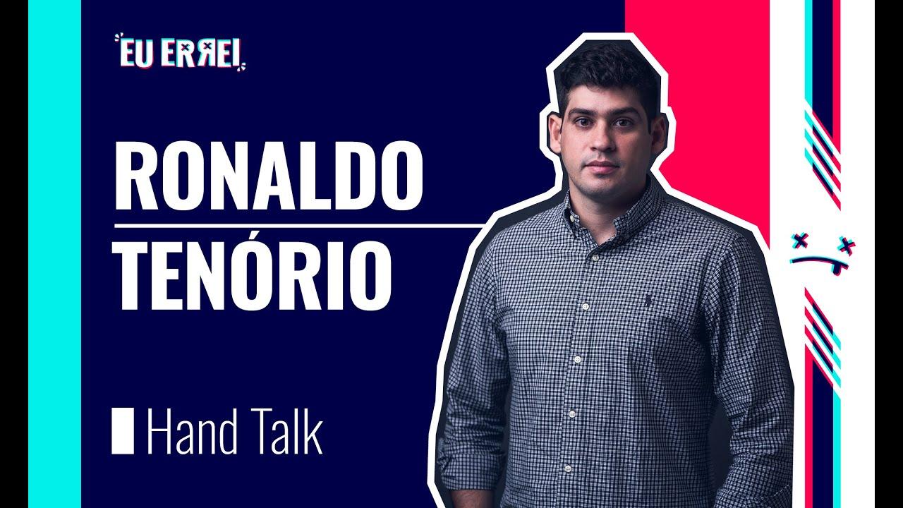 EU ERREI - Ep. 9: Ronaldo Tenório (Hand Talk)