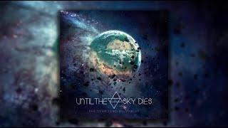 Until The Sky Dies - The Year Zero Blueprint [FULL ALBUM]