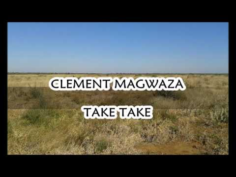 CLEMENT MAGWAZA  - TAKE TAKE