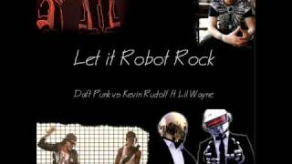 Let It Robot Rock (Kevin Rudolf vs Daft Punk) Mash-up
